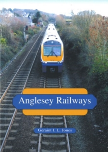 Anglesey Railways, Paperback / softback Book