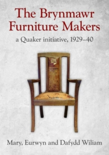 Brynmawr Furniture Makers, The - A Quaker Initiative 1929-1940, Paperback Book
