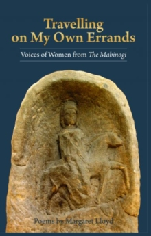 Travelling on My Own Errands - Voices of Women from the Mabinogi, Paperback / softback Book