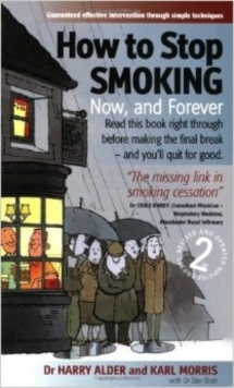 How to Stop Smoking : Now, and Forever, Paperback Book