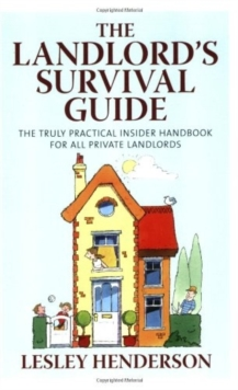 The Landlord's Survival Guide : The Truly Practical Insider' Handbook for All Private Landlords, Paperback Book