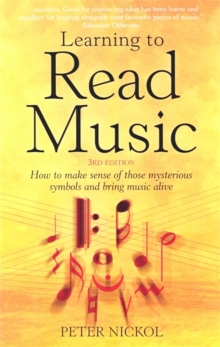 Learning To Read Music 3rd Edition : How to Make Sense of Those Mysterious Symbols and Bring Music to Life, Paperback / softback Book