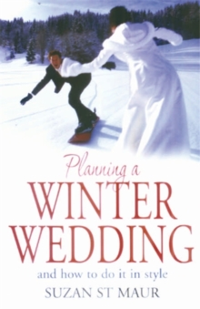 Planning A Winter Wedding : And How to Do it in Style, Paperback Book