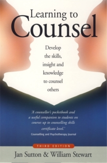 Learning To Counsel, 3rd Edition : How to develop the skills, insight and knowledge to counsel others, Paperback / softback Book