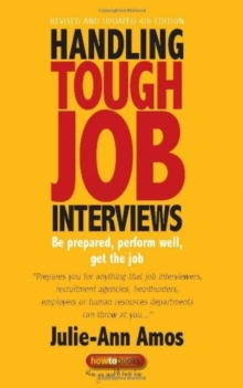 Handling Tough Job Interviews : Be Prepared, Perform Well, Get the Job, Paperback Book