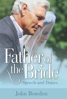 Father Of The Bride 2nd Edition : Speech and Duties, Paperback Book