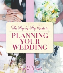 The Step-by-Step Guide To Planning Your Wedding, Paperback Book
