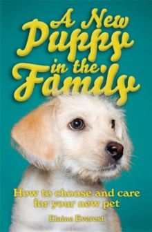 A New Puppy in the Family : How to Choose and Care for Your New Pet, Paperback Book