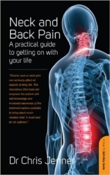 Neck And Back Pain : A Practical Guide to Getting on With Your Life, Paperback Book