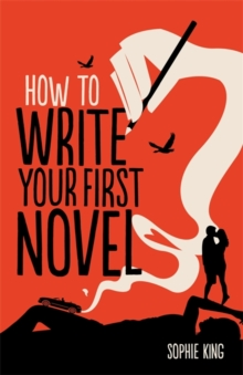 How To Write Your First Novel, Paperback Book