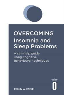 Overcoming Insomnia and Sleep Problems, Paperback Book