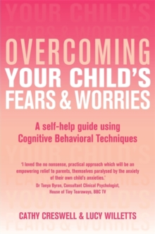 Overcoming Your Child's Fears and Worries, Paperback / softback Book