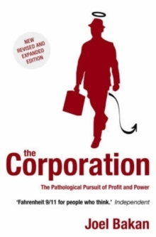 The Corporation : The Pathological Pursuit of Profit and Power, Paperback / softback Book