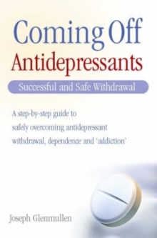 Coming Off Antidepressants : Successful Use and Safe Withdrawal, Paperback Book