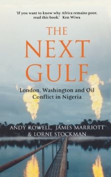 The Next Gulf : London, Washington and Oil Conflict in Nigeria, Paperback / softback Book