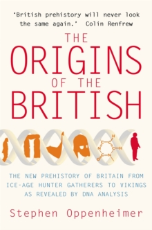 The Origins of the British : The New Prehistory of Britain, Paperback Book