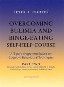 Overcoming Bulimia and Binge-Eating Self Help Course: Part Two, Paperback / softback Book
