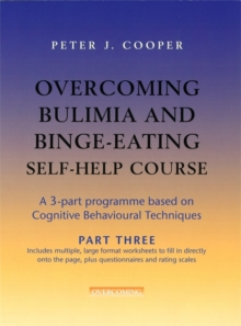 Overcoming Bulimia and Binge-Eating Self Help Course: Part Three, Paperback / softback Book