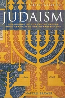A Brief Guide to Judaism : Theology, History and Practice, Paperback Book