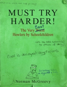 Must Try Harder! : The Very Worst Howlers By Schoolchildren, Paperback / softback Book