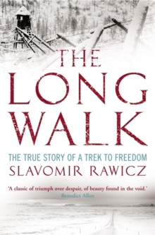 The Long Walk : The True Story of a Trek to Freedom, Paperback / softback Book