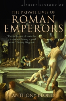A Brief History of the Private Lives of the Roman Emperors, Paperback Book