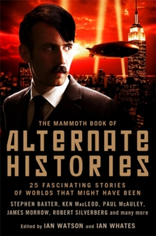 The Mammoth Book of Alternate Histories, Paperback Book