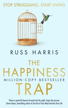 The Happiness Trap : Stop Struggling, Start Living, Paperback / softback Book