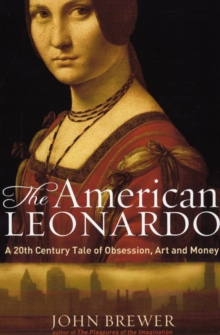 The American Leonardo : A 20th Century Tale of Obsession, Art and Money, Hardback Book