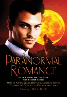 The Mammoth Book of Paranormal Romance : 24 New SHort Stories from the Hottest Names, Paperback Book