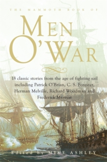 The Mammoth Book of Men O' War : Stories from the glory days of sail, Paperback Book