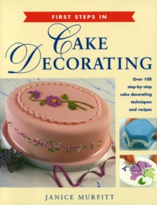 First Steps in Cake Decorating, Paperback / softback Book