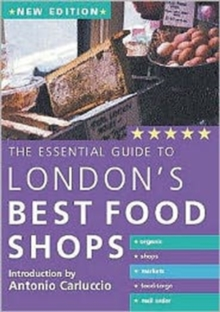 The Essential Guide to London's Best Food Shops, Paperback Book