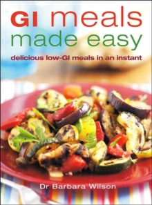GI Meals Made Easy : 150 Quick and Delicious Meals for All the Family, Paperback / softback Book