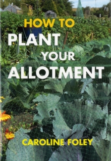How to Plant Your Allotment, Hardback Book