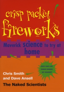 Crisp Packet Fireworks : Maverick Science to Try at Home, Hardback Book