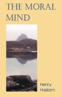 Moral Mind : A Study of What it is to be Human, Paperback / softback Book