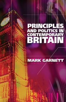 Principles and Politics in Contemporary Britain, Paperback / softback Book