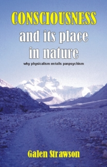 Consciousness and Its Place in Nature : Does Physicalism Entail Panpsychism?, Paperback / softback Book