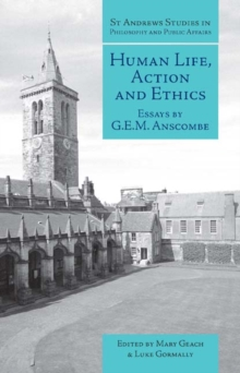 Human Life, Action and Ethics : Essays by G.E.M. Anscombe, Paperback / softback Book