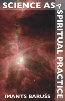 Science as a Spiritual Practice, Paperback Book