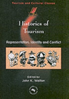Histories of Tourism : Representation, Identity and Conflict, Paperback Book
