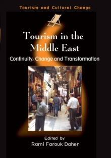 Tourism in the Middle East : Continuity, Change and Transformation, Paperback / softback Book
