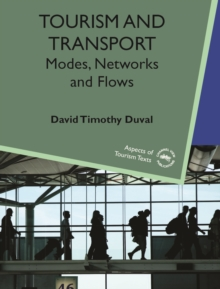 Tourism and Transport : Modes, Networks and Flows, Paperback Book