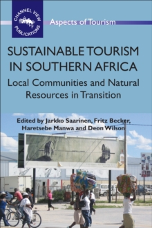 Sustainable Tourism in Southern Africa : Local Communities and Natural Resources in Transition, Hardback Book