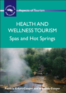 Health and Wellness Tourism : Spas and Hot Springs, Hardback Book