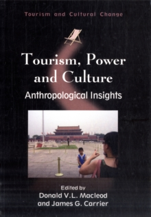 Tourism, Power and Culture : Anthropological Insights, Paperback / softback Book