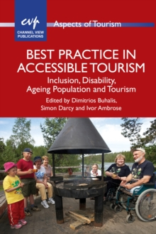 Best Practice in Accessible Tourism : Inclusion, Disability, Ageing Population and Tourism, Hardback Book