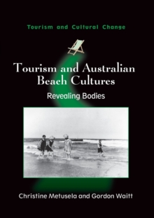 Tourism and Australian Beach Cultures : Revealing Bodies, Paperback / softback Book