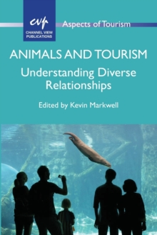 Animals and Tourism : Understanding Diverse Relationships, Paperback / softback Book